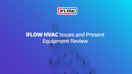 10-iflow-hvac-issues-and-present-equipment-review